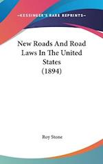 New Roads and Road Laws in the United States (1894) af Roy Stone