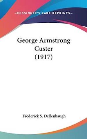 George Armstrong Custer (1917) af Frederick S. Dellenbaugh