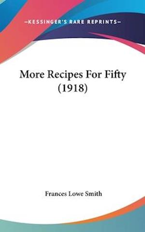 More Recipes for Fifty (1918) af Frances Lowe Smith