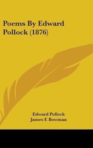 Poems by Edward Pollock (1876) af Edward Pollock