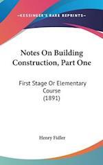 Notes on Building Construction, Part One af Henry Fidler