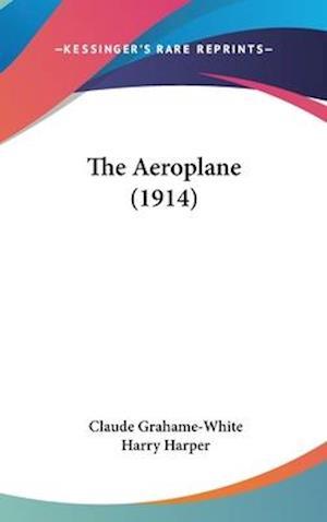 The Aeroplane (1914) af Claude Grahame-White, Harry Harper