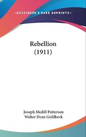 Rebellion (1911) af Joseph Medill Patterson