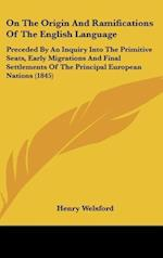 On the Origin and Ramifications of the English Language af Henry Welsford