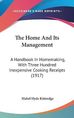 The Home and Its Management af Mabel Hyde Kittredge