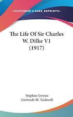 The Life of Sir Charles W. Dilke V1 (1917) af Gertrude M. Tuckwell, Stephen Gwynn