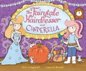 The Fairytale Hairdresser and Cinderella af Abie Longstaff