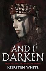 And I Darken (The Conquerors Trilogy, nr. 1)