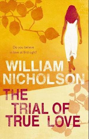The Trial of True Love af William Nicholson