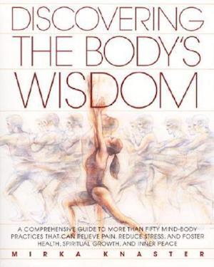 Discovering the Body's Wisdom af Mirka Knaster