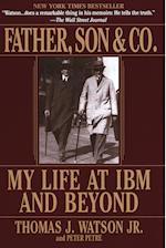 Father, Son & Co. af Peter Petre, Thomas Watson Jr.