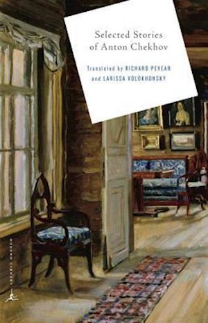 Selected Stories of Anton Chekov af Anton Pavlovich Chekhov, Larissa Volokhonsky, Richard Pevear
