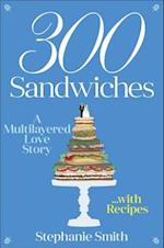 300 Sandwiches af Stephanie Smith