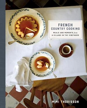 French Country Cooking af Mimi Thorisson