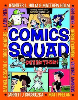 Bog, ukendt format Comics Squad #3 af Matthew Holm, Jarrett J. Krosoczka, Jennifer L. Holm