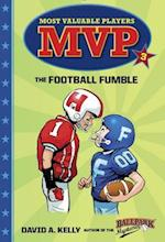 The Football Fumble (MVP Most Valuable Players)
