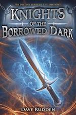 Knights of the Borrowed Dark (Knights of the Borrowed Dark)