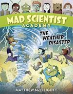 The Weather Disaster (Mad Scientist Academy)