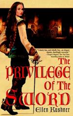 Privilege of the Sword af Ellen Kushner
