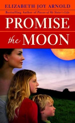 Promise the Moon af Elizabeth Arnold