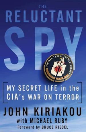 Reluctant Spy af John Kiriakou