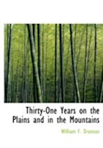 Thirty-One Years on the Plains and in the Mountains af William F. Drannan
