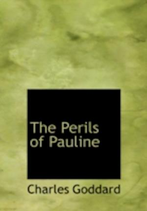 The Perils of Pauline af Charles Goddard