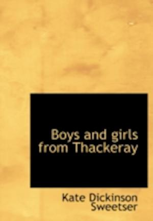 Boys and Girls from Thackeray af Kate Dickinson Sweetser