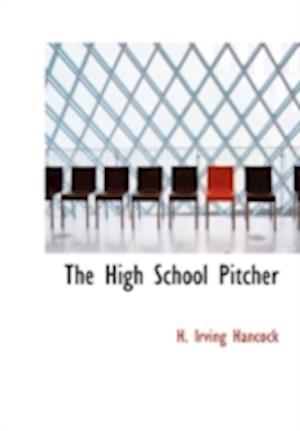The High School Pitcher af H. Irving Hancock
