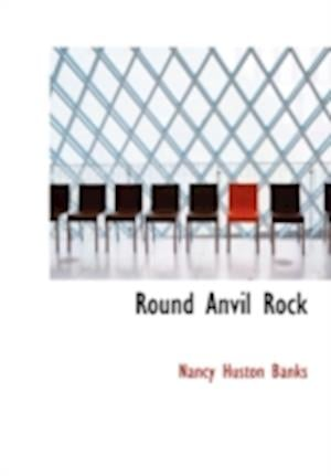Round Anvil Rock af Nancy Huston Banks