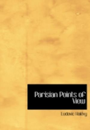 Parisian Points of View af Ludovic Halevy