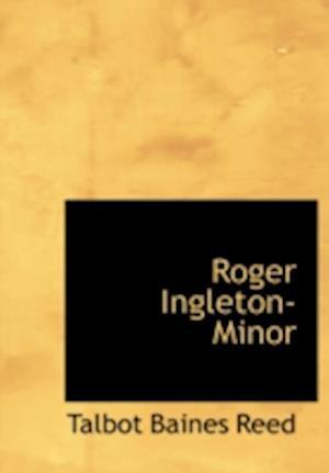 Roger Ingleton- Minor af Talbot Baines Reed