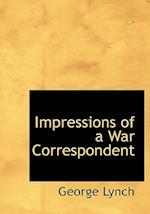 Impressions of a War Correspondent af George Lynch