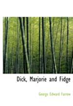 Dick, Marjorie and Fidge af George Edward Farrow