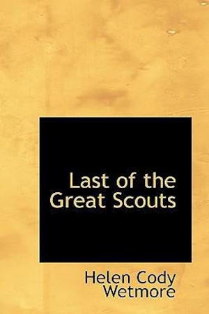 Last of the Great Scouts af Helen Cody Wetmore