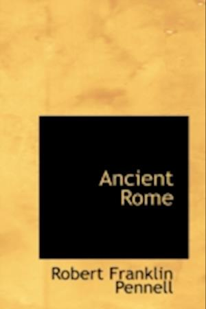 Ancient Rome af Robert Franklin Pennell