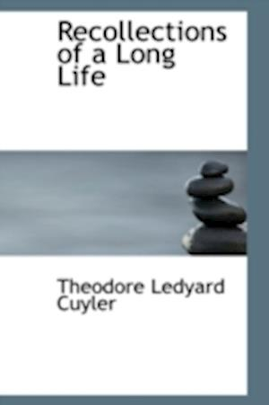 Recollections of a Long Life af Theodore L. Cuyler