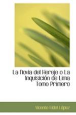 La Novia del Hereje O La Inquisicion de Lima Tomo Primero af Vicente Fidel Lopez