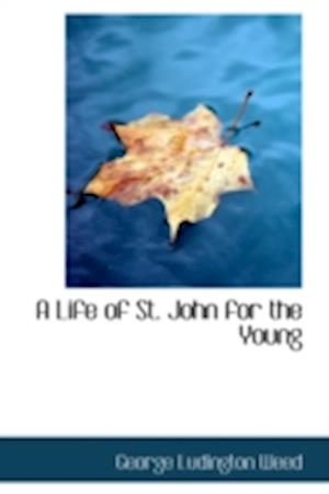 A Life of St. John for the Young af George Ludington Weed