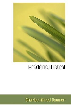 Frederic Mistral af Charles Alfred Downer