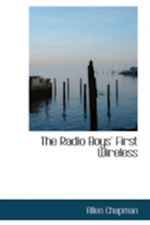 The Radio Boys' First Wireless af Allen Chapman
