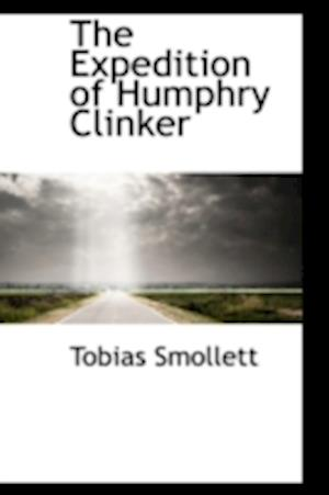 The Expedition of Humphry Clinker af T. Smollett, Tobias George Smollett