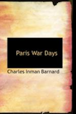 Paris War Days af Charles Inman Barnard