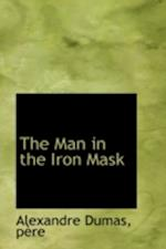 The Man in the Iron Mask af Pere Alexandre Dumas