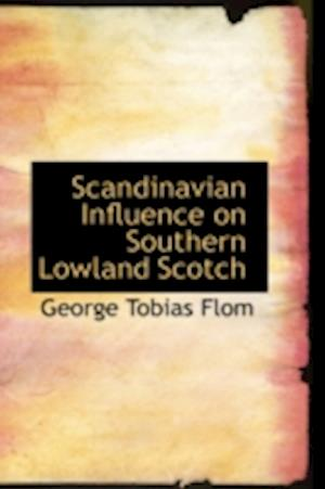 Scandinavian Influence on Southern Lowland Scotch af George Tobias Flom