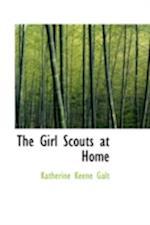 The Girl Scouts at Home af Katherine Keene Galt