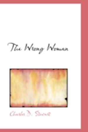 The Wrong Woman af Charles D. Stewart