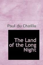 The Land of the Long Night af Paul Du Chaillu