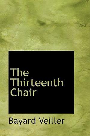 The Thirteenth Chair af Bayard Veiller