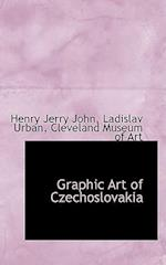 Graphic Art of Czechoslovakia af Henry Jerry John